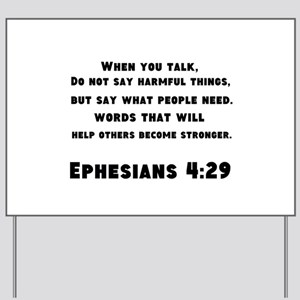 Ephesians 4 : 29 Yard Sign