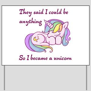 I became a unicorn Yard Sign