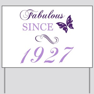 Fabulous Since 1927 Yard Sign