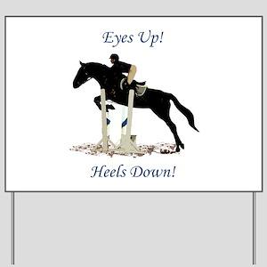 Eyes Up! Heels Down! Horse Yard Sign