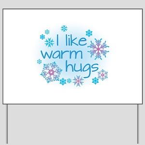 I like warm hugs Yard Sign