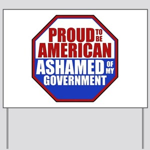 Proud to be American Ashamed of my Gover Yard Sign