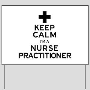 Keep Calm Nurse Practitioner Yard Sign