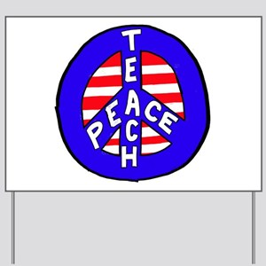 teach peace Yard Sign