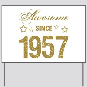Awesome Since 1957 Yard Sign
