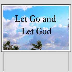 LET GO AND LET GOD Yard Sign