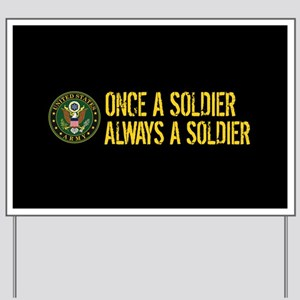 U.S. Army: Once a Soldier, Always a Sold Yard Sign