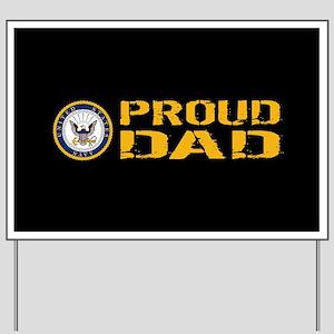 U.S. Navy: Proud Dad (Black) Yard Sign