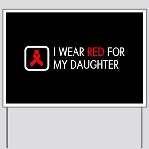 Red Ribbon: Red for my Daughter Yard Sign