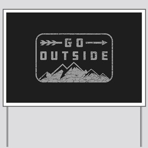 Go Outside Yard Sign