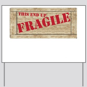 fragiledrk copy Yard Sign