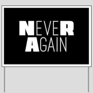 NeveR Again Yard Sign