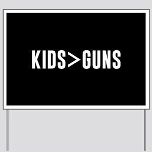 Kids>Guns Yard Sign