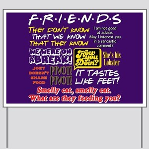 Friends Quotes Yard Sign