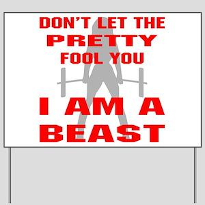 Female I Am A Beast Yard Sign