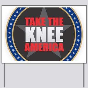 Take the Knee Yard Sign