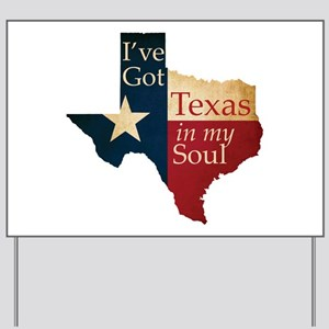 Texas in my Soul Yard Sign