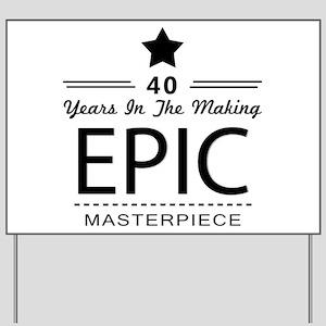 40th Birthday 40 Years Old Yard Sign