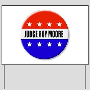 Judge Roy Moore Yard Sign