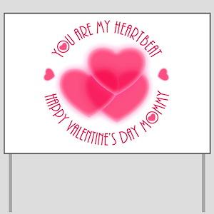 Happy Valentine's Day Mommy Yard Sign