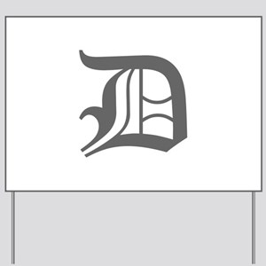 D-oet gray Yard Sign