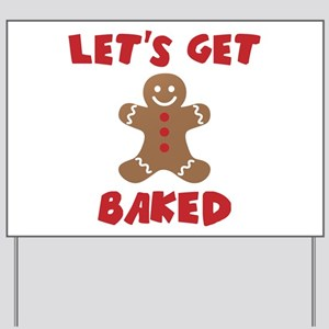 Let's Get Baked Funny Christmas Yard Sign