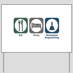 Eat Sleep Aerospace Engineering Yard Sign