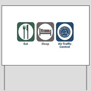 Eat Sleep Air Traffic Control Yard Sign