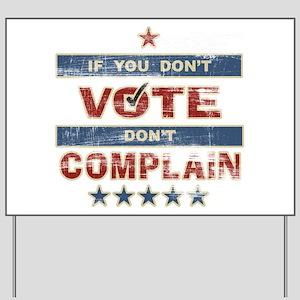 Don't Vote Don't Complain Vot Yard Sign