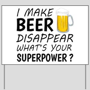 I Make Beer Disappear Yard Sign