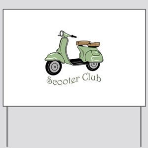 Scooter Club Yard Sign