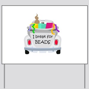 I brake for beads Yard Sign