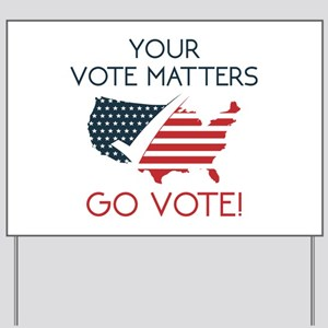 Your Vote Matters Yard Sign