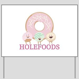 Holefoods Yard Sign
