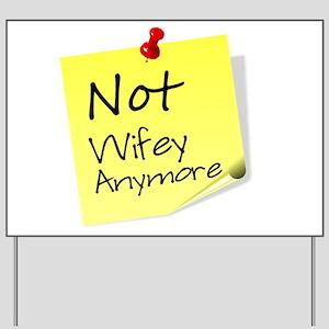 Just divorce not wifey Yard Sign