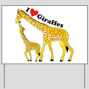 I Love Giraffes Yard Sign