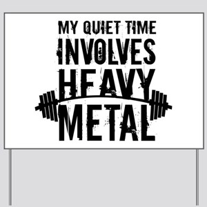 My Quiet Time Involves Heavy Metal Yard Sign