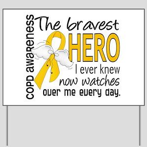Bravest Hero I Knew COPD Yard Sign