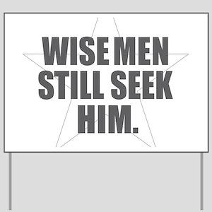 Wise Men Still Seek Him Yard Sign