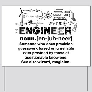 Engineer Funny Definition Yard Sign