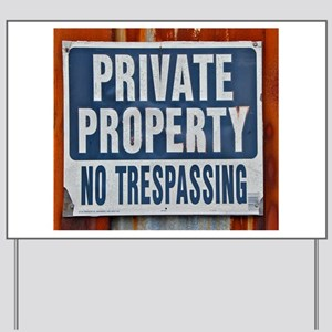 PRIVATE PROPERTY! Yard Sign