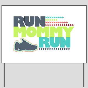 Run Mommy Run - Shoe Yard Sign