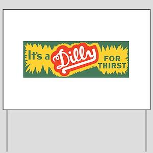 Dilly Soda 3 Yard Sign