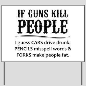 If Guns Kill People Yard Sign