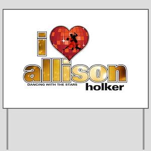 I Heart Allison Holker Yard Sign