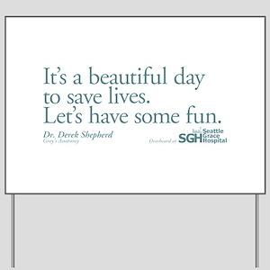 Save some lives. - Grey's Anatomy Yard Sign