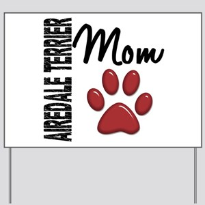 Airedale Terrier Mom 2 Yard Sign