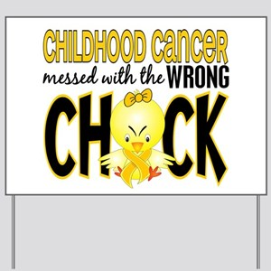 Childhood Cancer Messed With Wrong Chick Yard Sign