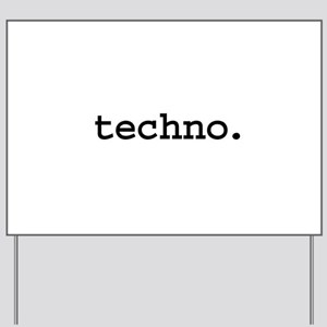 techno. Yard Sign