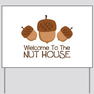Welcome To The Nut House Yard Sign